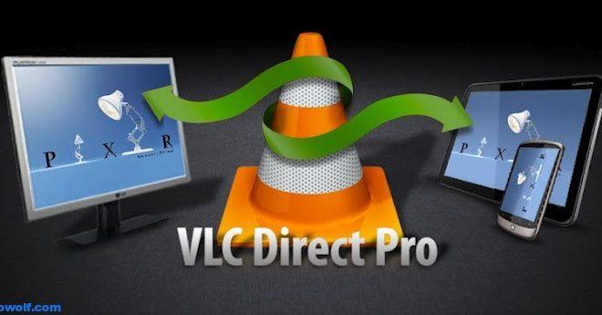 برنامج VLC Direct Pro مشغل الميديا لاجهزة اندرويد